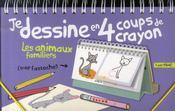 Je Dessine En 4 Coups De Crayons ; Les Animaux Familiers - Intérieur - Format classique