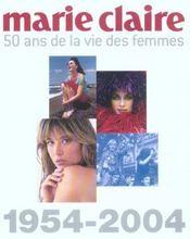 Marie-claire 50 ans de la vie des femmes, 1954-2004 - Intérieur - Format classique