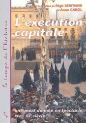 L execution capitale. une mort donnee en spectacle - Couverture - Format classique
