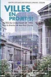 Villes en projet(s). colloque, talence, 23-24 mars 1995 - Couverture - Format classique