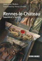 Rennes-le-château ; saunière's secret - Couverture - Format classique