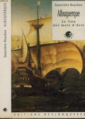 Albuquerque ; le lion des mers d'Asie - Couverture - Format classique