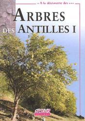 À la découverte des arbres des Antilles t.1 - Couverture - Format classique