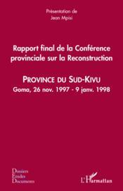 Rapport final de la conférence provincial sur la reconstruction ; province du Sud-Kivu ; Goma, 26 novembre 1997 - 9 janvier 1998 - Couverture - Format classique