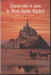 Entre ciel et mer, le mont saint-michel - Couverture - Format classique