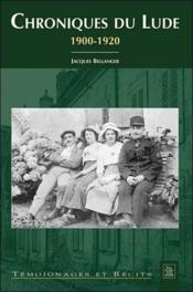 Chroniques du Lude ; 1900-1920 - Couverture - Format classique