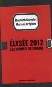 telecharger Elysee 2012 – les hommes de l'ombre livre PDF en ligne gratuit