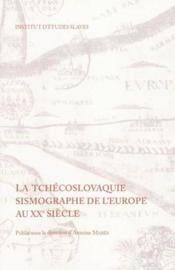 La Tchecoslovaquie sismographe de l'Europe au XX siecle - Couverture - Format classique