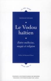 Le vodou haitien; entre médecine, magie et religion - Couverture - Format classique