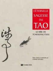 L'éternelle sagesse du Tao ; le rire de Tchouang-tseu - Couverture - Format classique