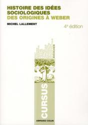 Histoire des idées sociologiques t.1 ; des origines à Weber (4e edition) - Couverture - Format classique