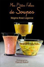 **Mes P'Tites Folies De Soupes - Couverture - Format classique