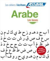 LES CAHIERS D'ECRITURE ; arabe ; les bases - Couverture - Format classique