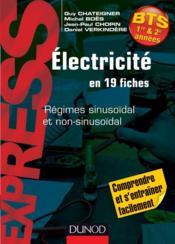 Électricité en 19 fiches ; régimes sinusoïdal et non sinusoïdal - Couverture - Format classique