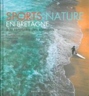 Sports nature en Bretagne ; à la rencontre des éléments - Couverture - Format classique