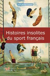 Histoires insolites du sport francais - Couverture - Format classique