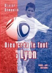 Dieu créa le foot à Lyon - Couverture - Format classique