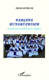 Parlons Hünsruckisch ; dialecte allemand du Brésil - Couverture - Format classique