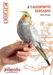 La callopsitte élégante - Couverture - Format classique