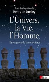L'univers, la vie et l'homme ; émergence de la conscience - Couverture - Format classique