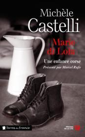 Marie di Lola ; une enfance corse - Couverture - Format classique