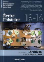 Ecrire L'Histoire N.13/14 ; Archives ; Les Ouvriers De L'Oubli - Couverture - Format classique