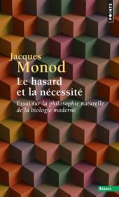 Le hasard et la nécessité ; essai sur la philosophie naturelle de la biologie moderne - Couverture - Format classique