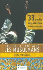 Car Dieu a tant aimé les musulmans - Couverture - Format classique