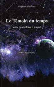 Le temoin du temps - conte philosophique et musical - Couverture - Format classique
