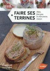 Faire ses terrines ; pâtés, foies gras et charcuteries maison - Couverture - Format classique