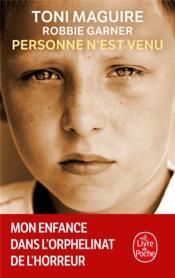 telecharger Personne n'est venu – mon enfance dans l'orphelinat de l'horreur livre PDF/ePUB en ligne gratuit