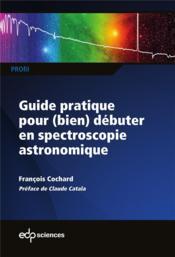 Guide pratique pour débuter en spectroscopie astronomique - Couverture - Format classique