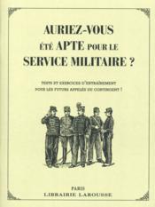 Auriez-vous été bon pour le service militaire ? - Couverture - Format classique