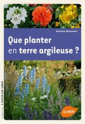 Que planter en terre argileuse ? - Couverture - Format classique