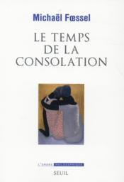 Le temps de la consolation - Couverture - Format classique