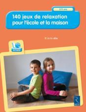 140 jeux de relaxation pour l'école et à la maison - Couverture - Format classique