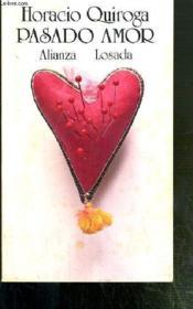 Pasado Amor - Texte Exclusivement En Espagnol. - Couverture - Format classique