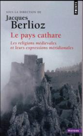 Le pays cathare ; les religions médiévales et leurs expressions méridionales - Couverture - Format classique