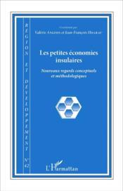 Region Et Developpement T.42 ; Petites Economies Insulaires ; Nouveaux Regards Conceptuels Et Méthodologiques - Couverture - Format classique