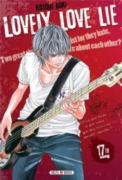 Lovely Love Lie T.17 - Couverture - Format classique