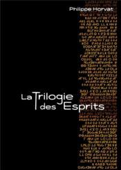 La trilogie des esprits - Couverture - Format classique