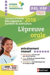 Concours d'entrée aide-soignant et auxiliaire de puériculture ; l'épreuve orale (édition 2019) - Couverture - Format classique