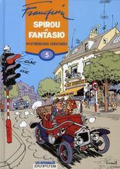 Les aventures de Spirou et Fantasio ; INTEGRALE VOL.5 ; mystérieuses créatures (1956-1958) - Intérieur - Format classique