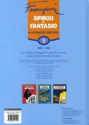 Les aventures de Spirou et Fantasio ; INTEGRALE VOL.5 ; mystérieuses créatures (1956-1958) - 4ème de couverture - Format classique