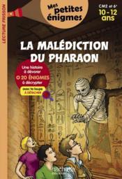 La malédiction du pharaon ; CM2/6e ; 10/12 ans - Couverture - Format classique