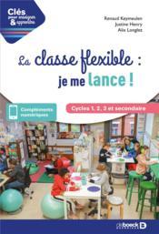 Clés pour enseigner et apprendre ; la classe flexible : je me lance ! - Couverture - Format classique