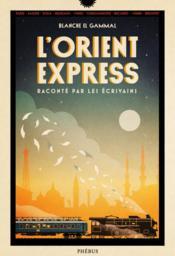 L'Orient-Express raconté par les écrivains - Couverture - Format classique