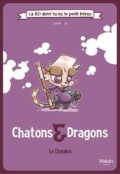 Chatons et dragons ; le choukra - Couverture - Format classique