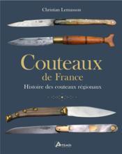 Couteaux de France ; histoire des couteaux régionaux - Couverture - Format classique