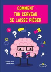 Comment votre cerveau se laisse piéger ! - Couverture - Format classique